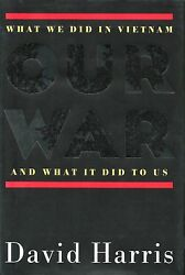 OUR WAR: What We Did in Vietnam and What It Did to Us by D. Harris 1996 HC 1Ed1