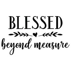 Blessed Beyond Measure Vinyl Wall Graphic Decal Sticker