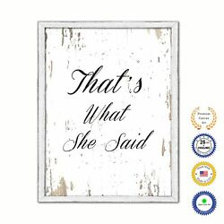 That's What She Said Vintage Saying Gifts Home Decor Wall Art Canvas Print with
