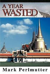 A Year Wasted: By Mark Perlmutter