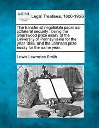 The Transfer Of Negotiable Paper As Collateral Security: Being The Sharswood ... $26.04
