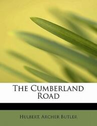 The Cumberland Road: By Hulbert Archer Butler