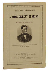 Life & Confessions of JAMES GILBERT JENKINS Murderer ~ First Edition 1864 Outlaw