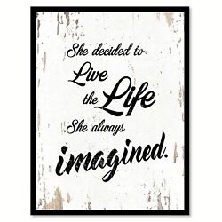 She Decided To Live The Life Motivation Quote Saying Home Decor Wall Art Gift Id