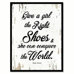 Give a girl the right shoes & she can conquer the world - Marilyn Monroe Quote S