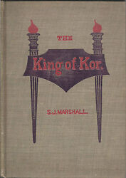 1903 THE KING OF KOR Or She's Promise Kept by S. Marshall sequel Haggard