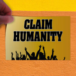 Decal Sticker Claim Humanity #3 Lifestyle humanity Outdoor Store Sign Yellow
