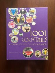 1001 Cocktails A Cocktail For Every Occasion and Mood 2009 Hardcover Book $13.60