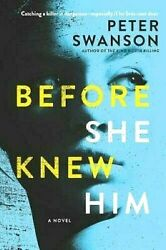BEFORE SHE KNEW HIM by Peter Swanson (Paperback) 2019 NEW FREE SHIPPING 1ST 1ST
