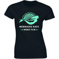 Mermaids Have More Fun Women TShirt Mermaid Ocean Princess Swim Swimmer Team Tee $14.99