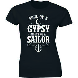 Soul Of A Gypsy Mouth Of A Sailor Funny Cute Women#x27;s T shirt Tee