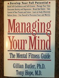 Managing Your Mind : The Mental Fitness Guide by Gillian Butler and Tony Hope...