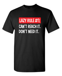 Lazy Rule #1: Can't Reach It Don't Need It  MRT Funny T-shirts