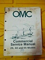 OMC Johnson Evinrude Commercial Service Manual. 25 40 amp; 55 Models. Part# 507449
