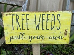 funny Garden sign rustic home decor hand made farmhouse primitive humor Flowers $12.99