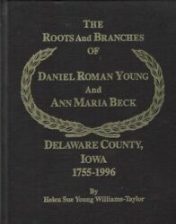 Helen Williams-Taylor  Roots and Branches of Daniel Roman Young And Ann Maria $60.00