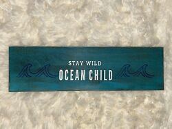 Stay Wild Ocean Child sign rustic home decor hand made Bedroom Beach House $12.99