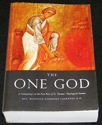 The One God: Commentary on 1st Part of Aquinas Summa Garrigou-Lagrange Reprint $375.00