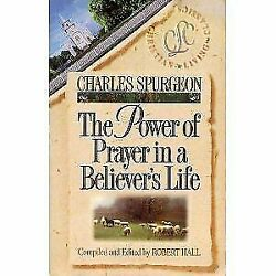 The Power of Prayer in a Believers Life by Charles Spurgeon $1.50