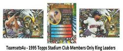 1995 Topps Stadium Club Members Only Ring Leaders Baseball Set ** Pick Your Team $1.50