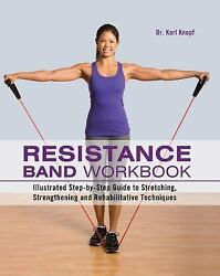 Resistance Band Workbook: Illustrated Step by Step Guide to Stretching Strengt $11.41