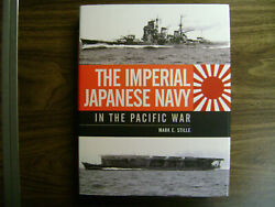 The Imperial Japanese Navy in the Pacific War by Mark Stille 2014 Hardcover $30.00