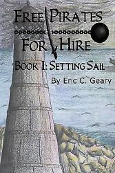 Free Pirates For Hire: Setting Sail: By Eric C. Geary $19.81