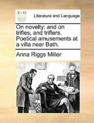 On Novelty: And On Trifles And Triflers. Poetical Amusements At A Villa Near... $17.86