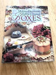 Making Decorative Fabric Covered Boxes by Mary Jo Hiney 1996 Hardcover $7.99