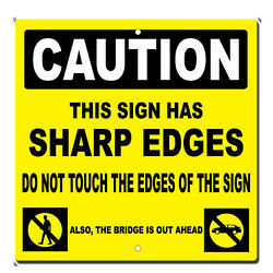 Caution Sign Has Sharp Edges Novelty Funny Metal Sign 12 in x 12 in $14.99
