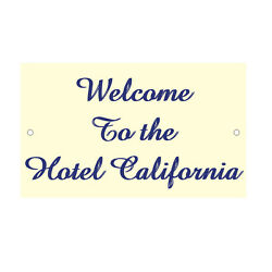 Welcome To The Hotel California Novelty Funny Metal Sign 8 in x 12 in $14.99