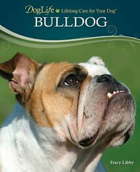 Bulldog DogLife with DVD : Lifelong Care for Your Dog by Tracy Libby : New $8.43