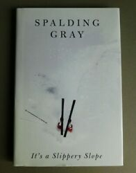 It#x27;s a Slippery Slope by Spalding Gray 1997 Hardcover $22.88
