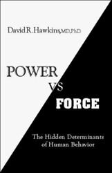 Power vs Force Author#x27;s Official Revised Edition : The Hidden Determinants of H $32.42
