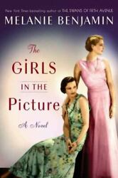 The Girls in the Picture : A Novel by Melanie Benjamin 2018 Hardcover $10.99