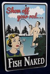 FISH NAKED -*US MADE* Embossed Sign -Man Cave Cabin Garage Bar Rec Rm Wall Decor