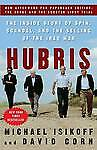 NEW Hubris: The Inside Story of Spin Scandal and the Selling of the Iraq War