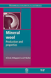 Mineral Wool: Production and Properties (Woodhead Publishing Series in Metals an