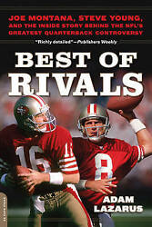 Best of Rivals: Joe Montana Steve Young and the Inside Story behind the NFL's