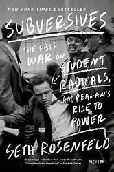 NEW Subversives: The FBI's War on Student Radicals and Reagan's Rise to Power