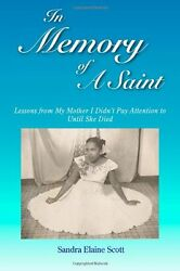 In Memory of A Saint: Lessons from My Mother I Didn't Pay Attention to Until She