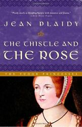 NEW The Thistle and the Rose: The Tudor Princesses by Jean Plaidy