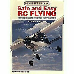 Beginner's Guide to Safe and Easy Rc Flying: A Step by Step Guide for Both Stu..