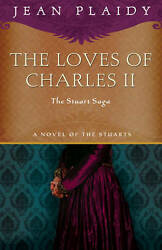 NEW The Loves of Charles II: The Stuart Saga by Jean Plaidy