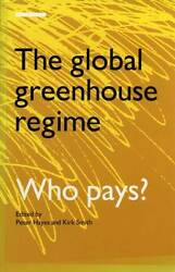 NEW The Global Greenhouse Regime: Who Pays? by Kirk R. Smith