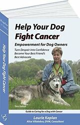 Help Your Dog Fight Cancer: Empowerment for Dog Owners Turn Despair into Confid