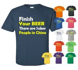 Finish Your Beer There Are Sober People In China T-Shirt $16.95