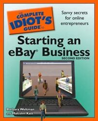 The Complete Idiot#x27;s Guide to Starting an Ebay Business VeryGood $6.49