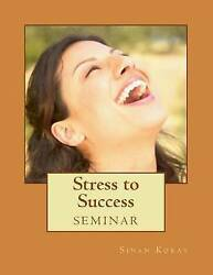 NEW Stress to Success: Seminar by Sinan Koray