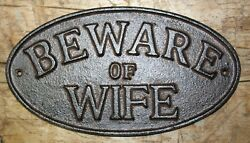 Large Cast Iron BEWARE of WIFE Oval Plaque Sign Rustic Ranch Wall Decor Man Cave $9.99